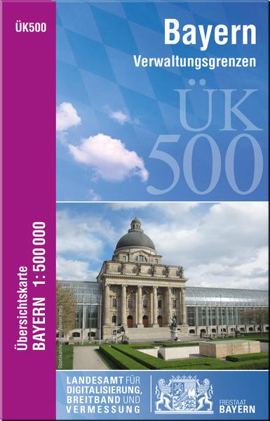 ÜK500 Amtliche Übersichtskarte von Bayern 1:500000 / ÜK500 Übersichtskarte von Bayern 1:500000 - Coverbild