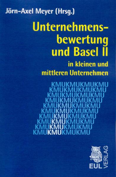 Unternehmensbewertung und Basel II in kleinen und mittleren Unternehmen - Coverbild