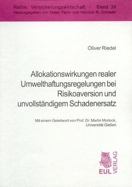 Allokationswirkungen realer Umwelthaftungsregelungen bei Risikoaversion und unvollständigem Schadenersatz - Coverbild