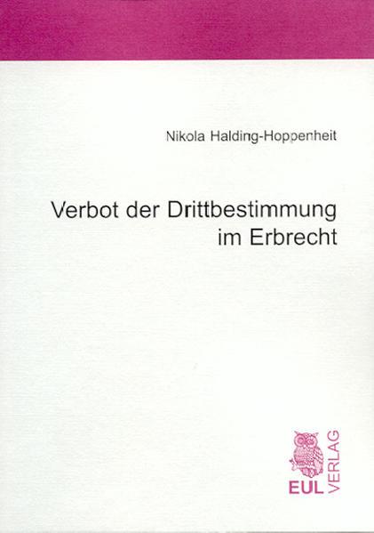 Verbot der Drittbestimmung im Erbrecht - Coverbild