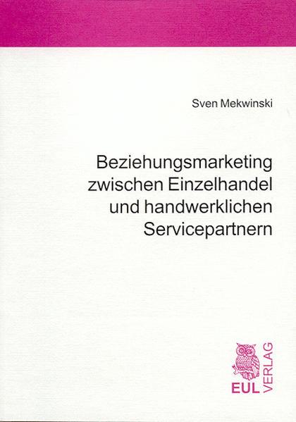 Beziehungsmarketing zwischen Einzelhandel und handwerklichen Servicepartnern - Coverbild