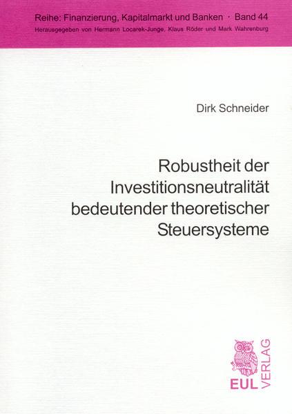 Robustheit der Investitionsneutralität bedeutender theoretischer Steuersysteme - Coverbild