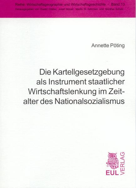 Die Kartellgesetzgebung als Instrument staatlicher Wirtschaftslenkung im Zeitalter des Nationalsozialismus - Coverbild