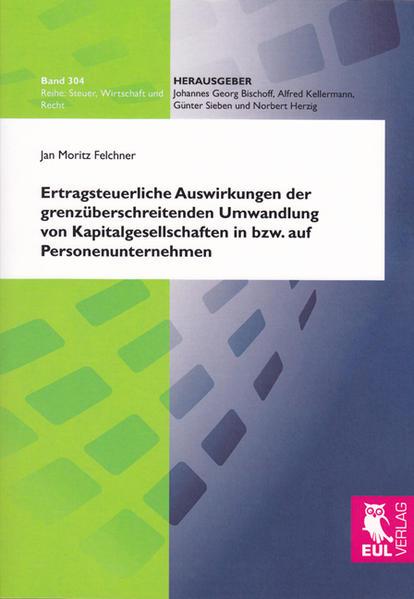 Ertragsteuerliche Auswirkungen der grenzüberschreitenden Umwandlung von Kapitalgesellschaften in bzw. auf Personenunternehmen - Coverbild