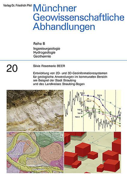 Entwicklung von 2D- und 3D-Geoinformationssystemen für geologische Anwendungen im kommunalen Bereich am Beispiel der Stadt Straubing und des Landkreises Straubing-Bogen - Coverbild