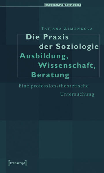 Die Praxis der Soziologie: Ausbildung, Wissenschaft, Beratung - Coverbild