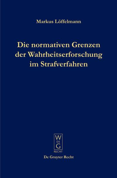 Die normativen Grenzen der Wahrheitserforschung im Strafverfahren - Coverbild
