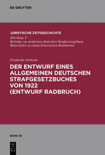 Der Entwurf eines Allgemeinen Deutschen Strafgesetzbuches von 1922 (Entwurf Radbruch) - Coverbild
