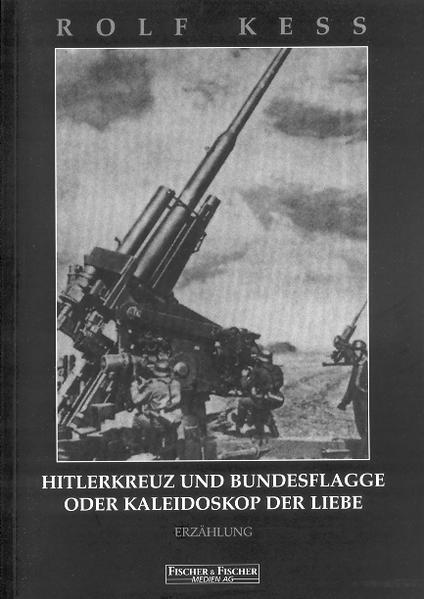 HitlerKreuz und BundesFlagge oder Kaleidoskop der Liebe - Coverbild