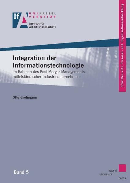 Integration der Informationstechnologie im Rahmen des Post-Merger Managements mittelständischer Industrieunternehmen - Coverbild