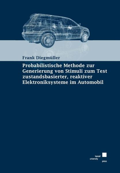 Probabilistische Methode zur Generierung von Stimuli zum Test zustandsbasierter, reaktiver Elektroniksysteme im Automobil - Coverbild
