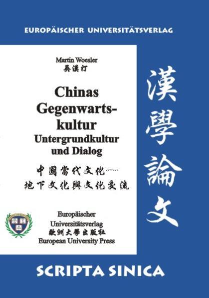 Chinas Gegenwartskultur. Untergrundkultur und Dialog - Coverbild