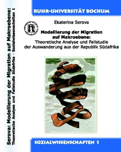 Modellierung der Migration auf Makroebene: Theoretische Analyse und Fallstudie der Auswanderung aus der Republik Südafrika - Coverbild