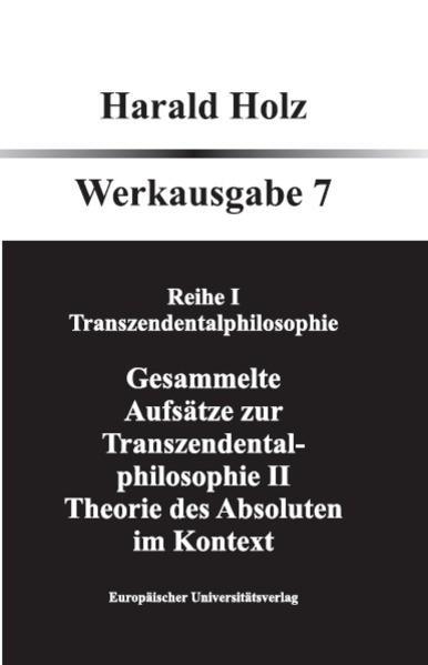 Gesammlte Aufsätze zur Tranzendentalphilosophie II; Theorie des Absoluten im Kontext - Coverbild