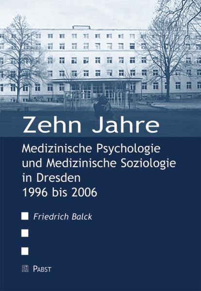 Zehn Jahre Medizinische Psychologie und Medizinische Soziologie in Dresden 1996 bis 2006 - Coverbild