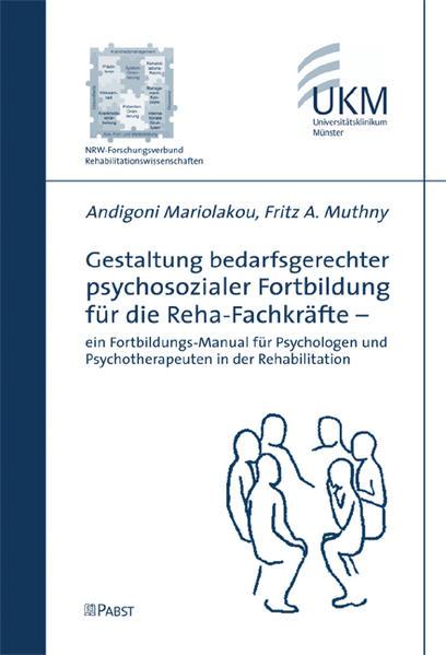 Gestaltung bedarfsgerechter psychosozialer Fortbildung für die Reha-Fachkräfte - ein Fortbildungs-Manual für Psychologen und Psychotherapeuten in der Rehabilitation - Coverbild