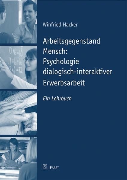 Arbeitsgegenstand Mensch: Psychologie dialogisch-interaktiver Erwerbsarbeit - Coverbild