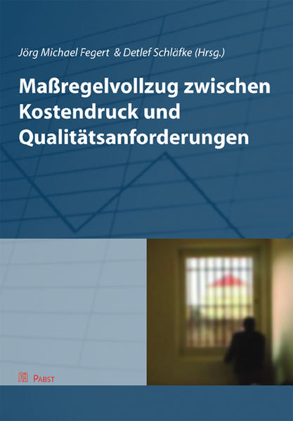 Maßregelvollzug zwischen Kostendruck und Qualitätsanforderungen - Coverbild
