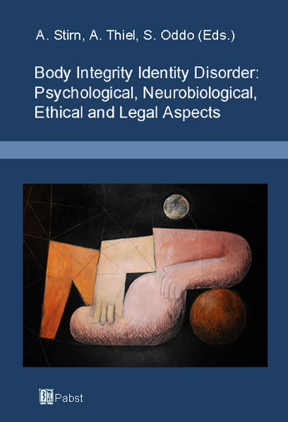 Body Integrity Identity Disorder: Psychological, Neurobiological, Ethical and Legal Aspects - Coverbild
