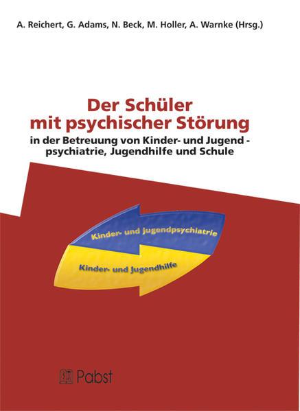 Der Schüler mit psychischer Störung in der Betreuung von Kinder- und Jugendpsychiatrie, Jugendhilfe und Schule - Coverbild