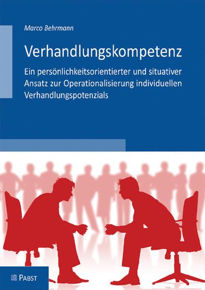 Verhandlungskompetenz - Ein persönlichkeitsorientierter und situativer Ansatz zur Operationalisierung individuellen Verhandlungspotenzials - Coverbild