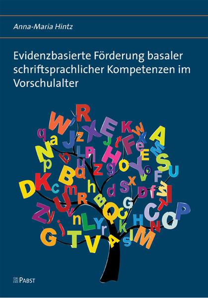Evidenzbasierte Förderung basaler schriftsprachlicher Kompetenzen im Vorschulalter - Coverbild