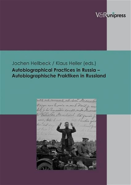 Autobiographical Practices in Russia – Autobiographische Praktiken in Russland - Coverbild