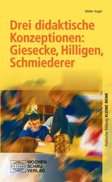 Drei didaktische Konzeptionen: Giesecke, Hilligen, Schmiederer - Coverbild