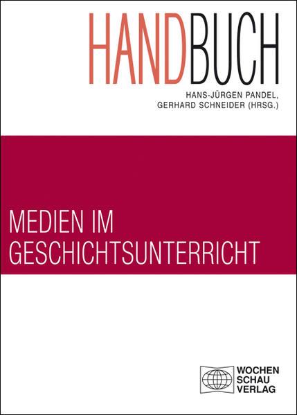 Handbuch Medien im Geschichtsunterricht - Coverbild