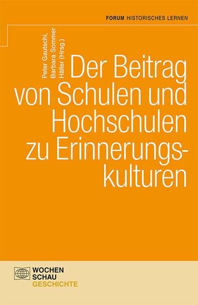 Der Beitrag von Schulen und Hochschulen zu Erinnerungskulturen - Coverbild