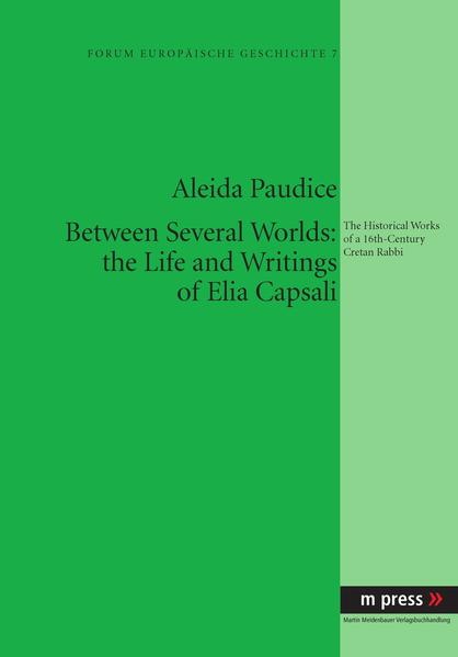 Between Several Worlds: the Life and Writings of Elia Capsali - Coverbild