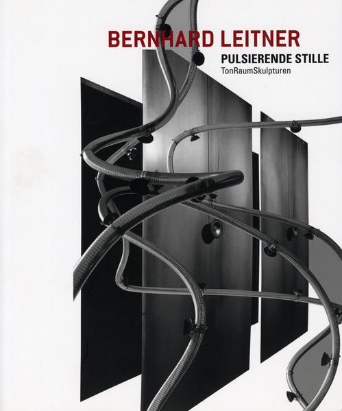 Bernhard Leitner - Pulsierende Stille - Coverbild