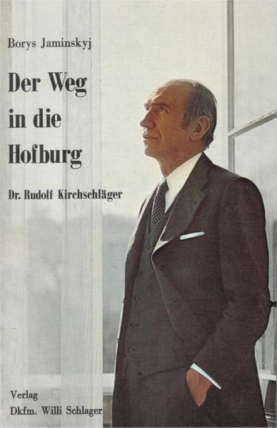 Der Weg in die Hofburg - Dr. Rudolf Kirchschläger - Coverbild