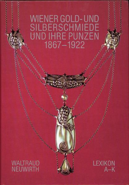 Lexikon Wiener Gold- und Silberschmiede und ihre Punzen 1867-1922 - Coverbild