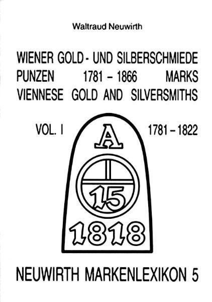 Wiener Gold- und Silberschmiede. Punzen 1781-1866 /Marks. Viennese Gold- and Silversmiths. Dt. /Engl. - Coverbild