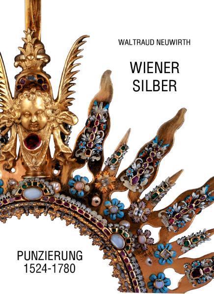 Wiener Silber Punzierung 1524-1780 - Coverbild