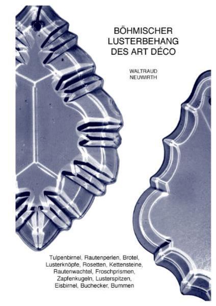 Böhmischer Lusterbehang des Art Déco – Josef Riedel /Polaun, Carl Riedel /Josefsthal-Maxdorf – - Coverbild