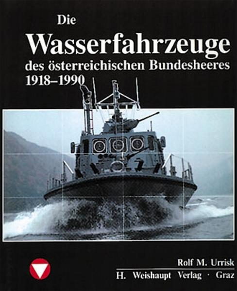 Die Fahrzeuge, Flugzeuge, Uniformen und Waffen des österreichischen... - Coverbild