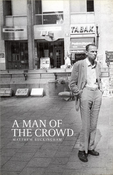 Matthew Buckingham - A Man in the Crowd PDF Jetzt Herunterladen