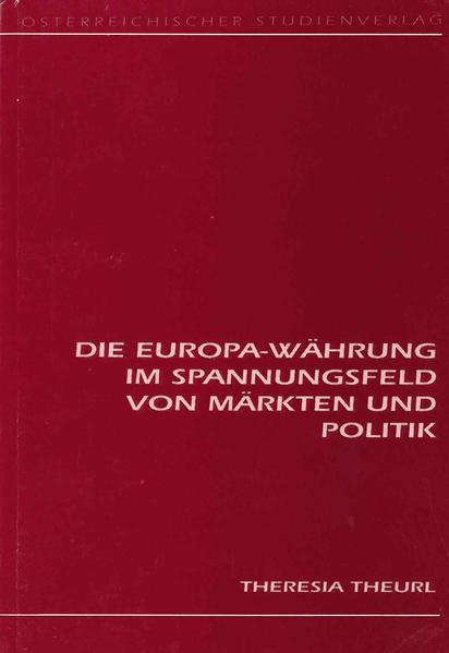 Die Europa-Währung im Spannungsfeld von Märkten und Politik - Coverbild