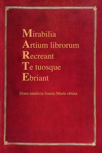 Mirabilia Artium librorum Recreant Te tuosque Ebriant - Coverbild