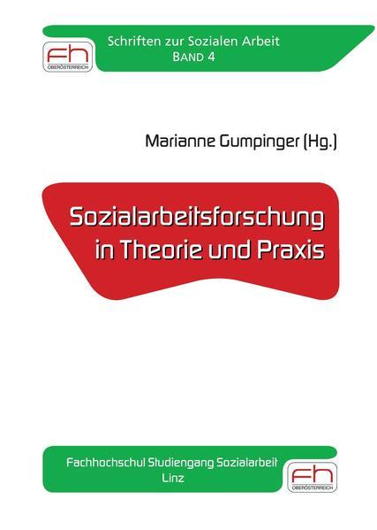 Sozialarbeitsforschung in Theorie und Praxis Fachhochschul Studiengang Sozialarbeit, Linz - Coverbild