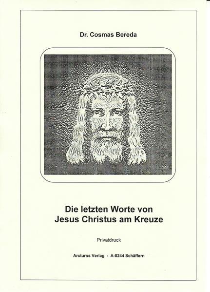 Kostenloser Download Die letzten Worte von Jesus Christus am Kreuze PDF