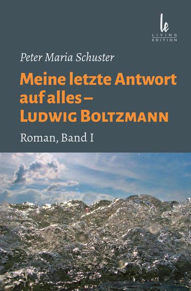 Meine letzte Antwort auf alles - Ludwig Boltzmann - Coverbild