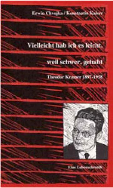 Vielleicht hab ich es leicht, weil schwer, gehabt. Theodor Kramer 1897-1958 - Coverbild