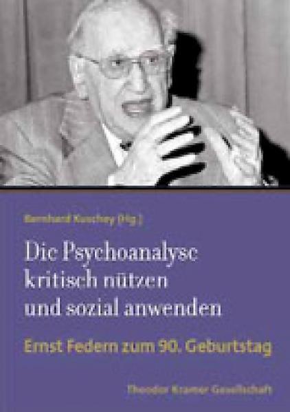 Die Psychoanalyse kritisch nützen und sozial anwenden - Coverbild