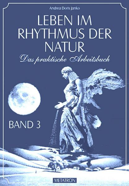 Leben im Rhythmus der Natur. Das praktische Arbeitsbuch / Leben im Rhythmus der Natur Band 3 - Coverbild