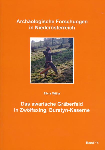 Das awarische Gräberfeld in Zwölfaxing, Burstyn-Kaserne - Coverbild