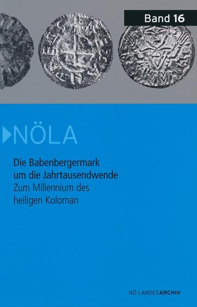 Die Babenbergermark um die Jahrtausendwende - Zum Millennium des heiligen Koloman - Coverbild