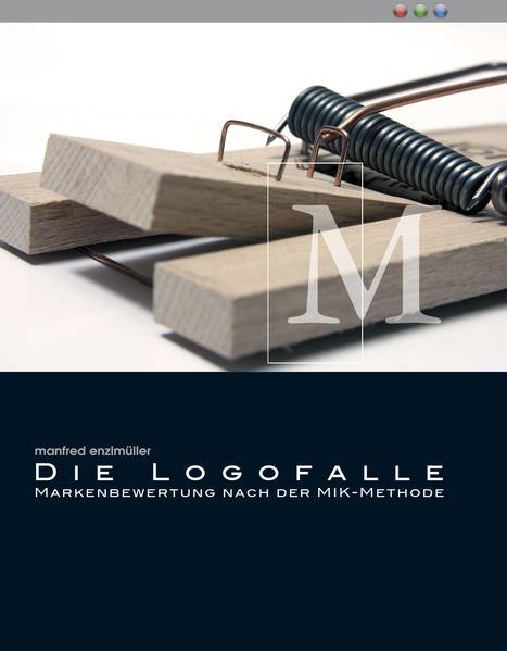 Die Logofalle  Markenbewertung nach der Mik-Methode - Coverbild